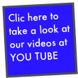 Clic here to take a look at our videos at YOU TUBE